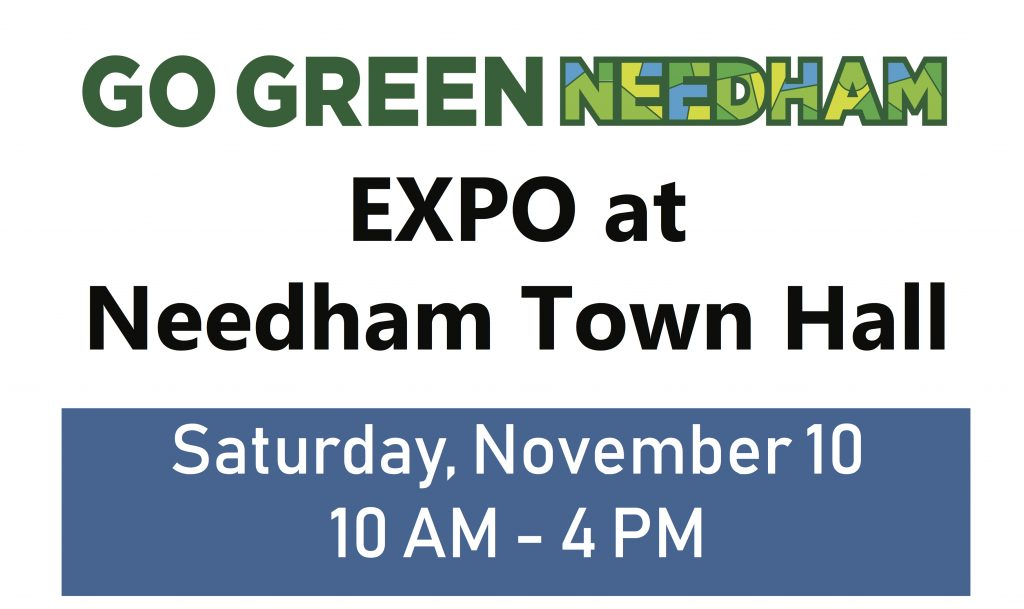 GO GREEN Needham Expo at Needham Town Hall. Saturday, November 10. 10 AM - 4PM.