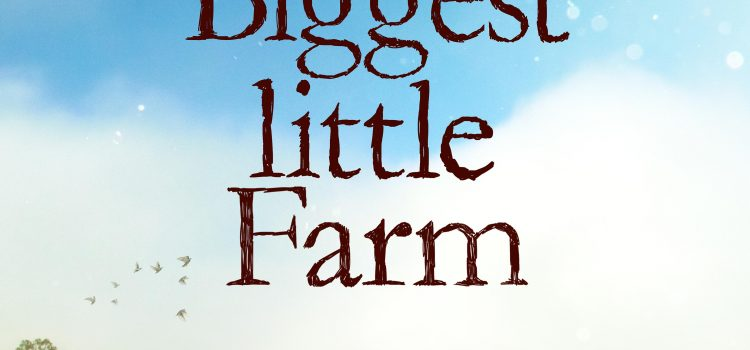 "Fundraiser Featuring ""The Biggest Little Farm"" film"
